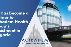 IFC стана партньор в инвестицията на Acıbadem Health Group в България